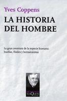 LA HISTORIA DEL HOMBRE. LA GRAN AVENTURA DE LA ESPECIE HUMANA, HUELLAS, FOSILES Y HERRAMI