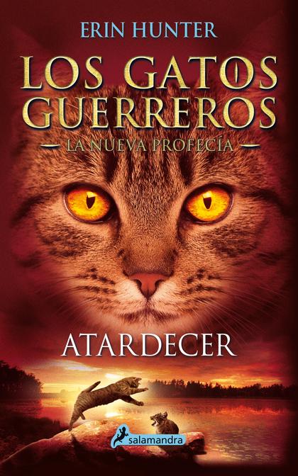 ATARDECER (LOS GATOS GUERREROS \ LA NUEVA PROFECÍA 6).