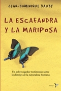 LA ESCAFANDRA Y LA MARIPOSA: UN SOBRECOGEDOR TESTIMONIO SOBRE LOS LÍMITES DE LA NATURALEZA HUMA