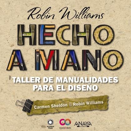 HECHO A MANO : TALLER DE MANUALIDADES PARA EL DISEÑO