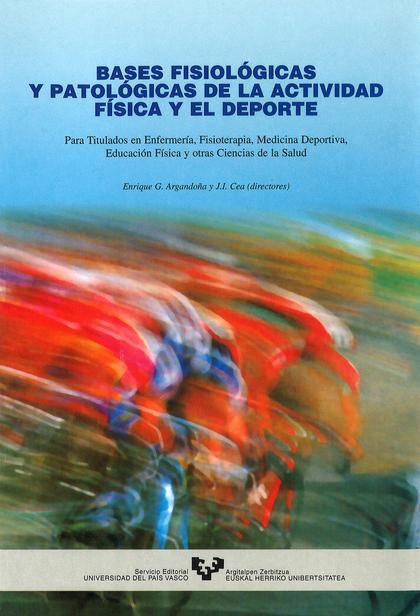 BASES FISIOLÓGICAS Y PATOLÓGICAS DE LA ACTIVIDAD FÍSICA Y EL DEPORTE