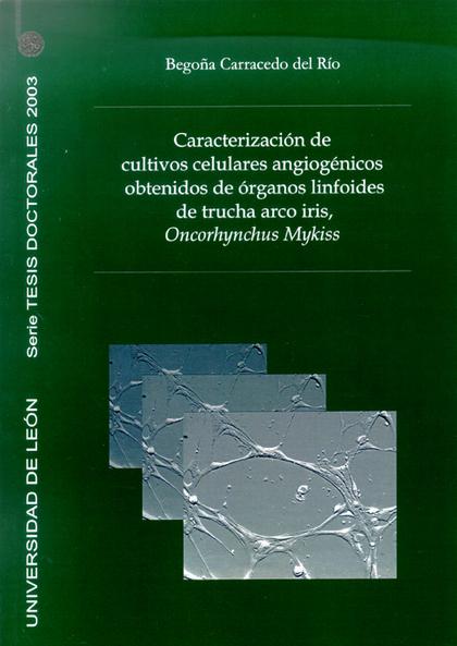CARACTERIZACIÓN DE CULTIVOS CELULARES ANGIOGÉNICOS OBTENIDOS DE ÓRGANOS LINFOIDES
