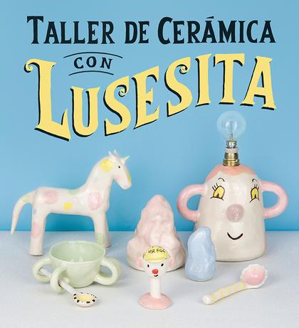 TALLER DE CERÁMICA CON LUSESITA.