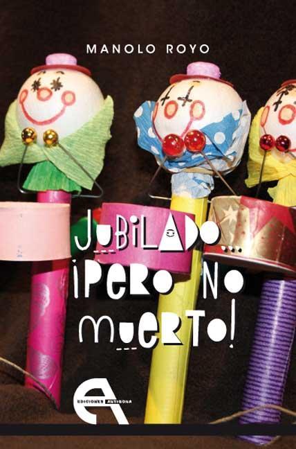JUBILADO-- ¡PERO NO MUERTO!
