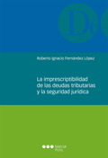 LA IMPRESCRIPTIBILIDAD DE LAS DEUDAS TRIBUTARIAS Y LA SEGURIDAD JURIDICA.