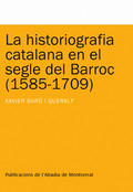 LA HISTORIOGRAFIA CATALANA EN EL SEGLE DEL BARROC (1585-1709)