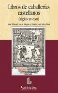 LIBROS DE CABALLERÍAS CASTELLANOS (SIGLOS XVI-XVII)