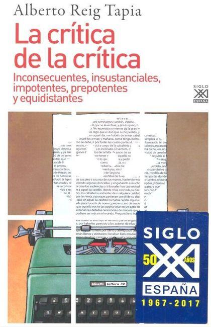LA CRÍTICA DE LA CRÍTICA. INCONSECUENTES, INSUSTANCIALES, IMPOTENTES, PREPOTENTES Y EQUIDISTANT