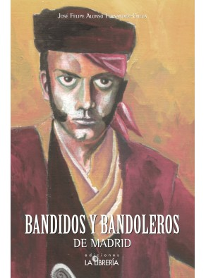 BANDIDOS Y BANDOLEROS DE MADRID