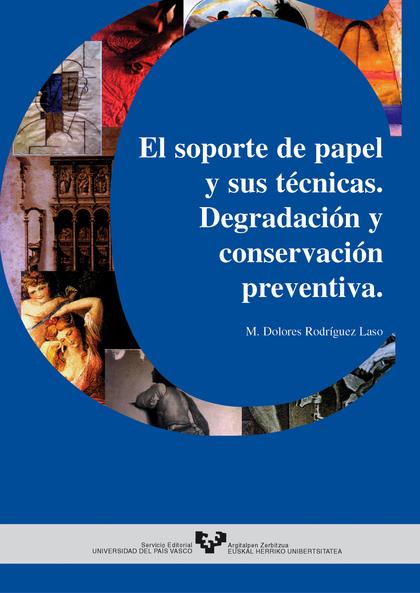 EL SOPORTE DE PAPEL Y SUS TECNICAS DEGRADACION CONSERVACION PREVENTIVA