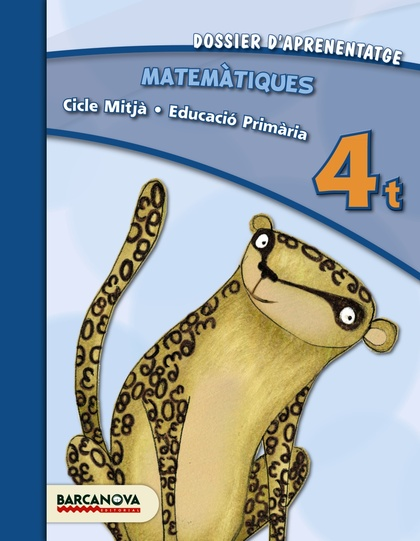 MATEMÀTIQUES, 4 EDUCACIÓ PRIMÀRIA (CATALUNYA, ILLES BALEARS). DOSSIER D´APRENENTATGE