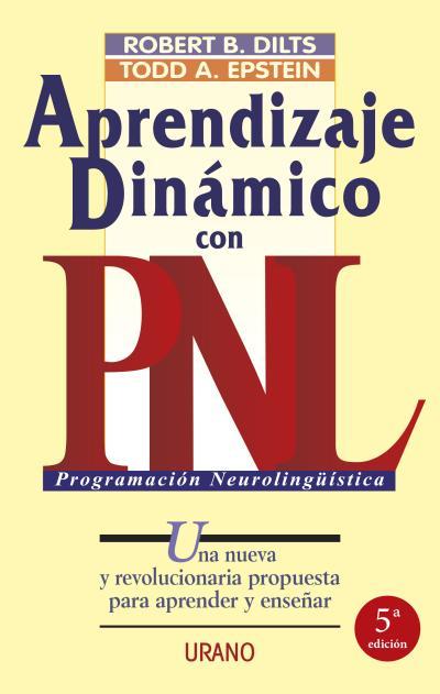APRENDIZAJE DINÁMICO CON PNL: UNA NUEVA Y REVOLUCIONARIA PROPUESTA PAR