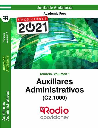 TEMARIO VOLUMEN 1. AUXILIARES ADMINISTRATIVOS DE LA JUNTA DE ANDALUCÍA (C2.1000).