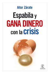 ESPABILA Y GANA DINERO CON LA CRISIS.