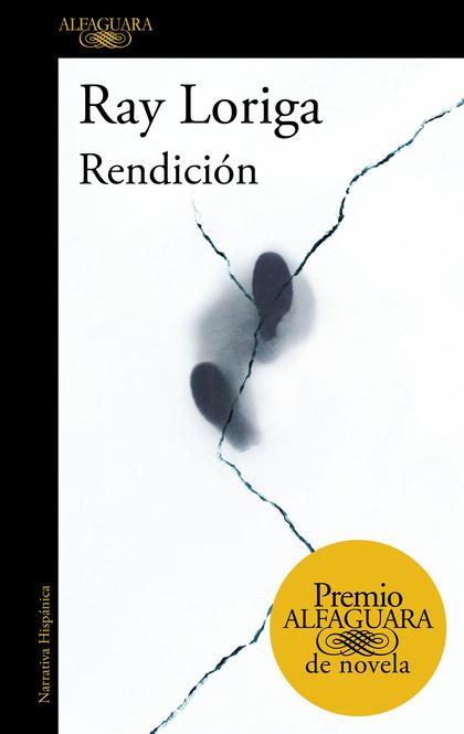 RENDICIÓN (PREMIO ALFAGUARA DE NOVELA 2017).