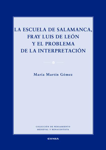 LA ESCUELA DE SALAMANCA, FRAY LUIS DE LEON Y EL PROBLEMA DE LA INTERPRETACION