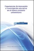 EXPERIENCIAS DE INNOVACIÓN E INVESTIGACIÓN EDUCATIVA EN EL NUEVO CONTEXTO UNIVERSITARIO