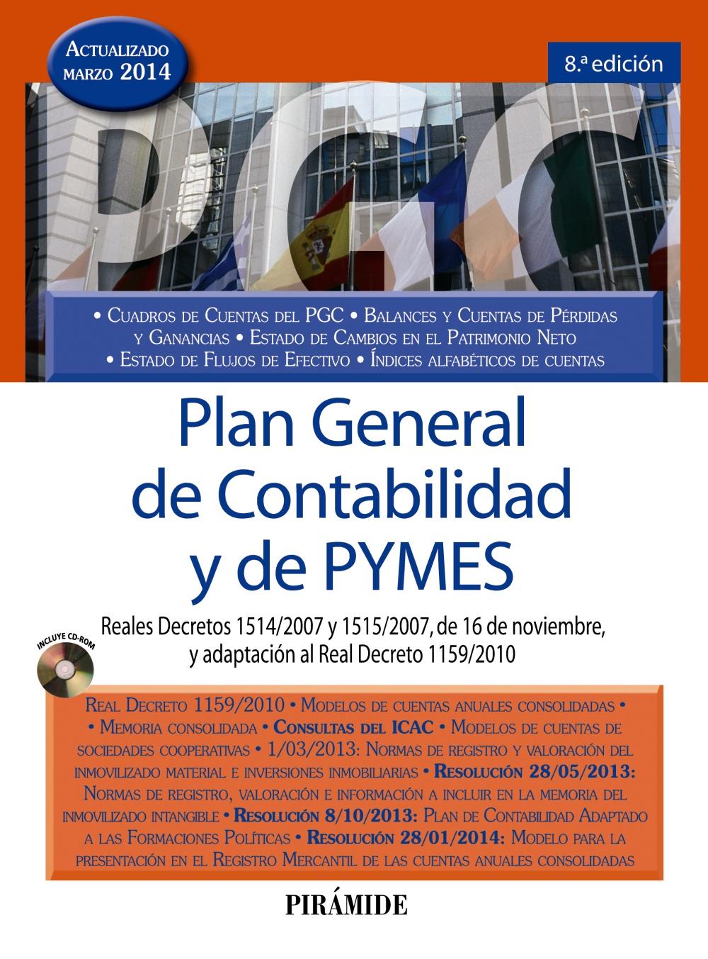 PLAN GENERAL DE CONTABILIDAD Y DE PYMES : REALES DECRETOS 1514-2007 Y 1515-2007, DE 16 DE NOVIE