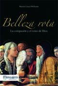BELLEZA ROTA : LA COMPASIÓN Y EL REINO DE DIOS