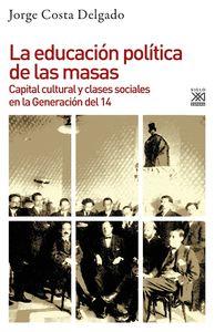 EDUCACION POLITICA DE LAS MASAS (GENERACION DEL 14