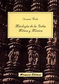 MITOLOGIA DE LA INDIA MITICA Y MISTICA