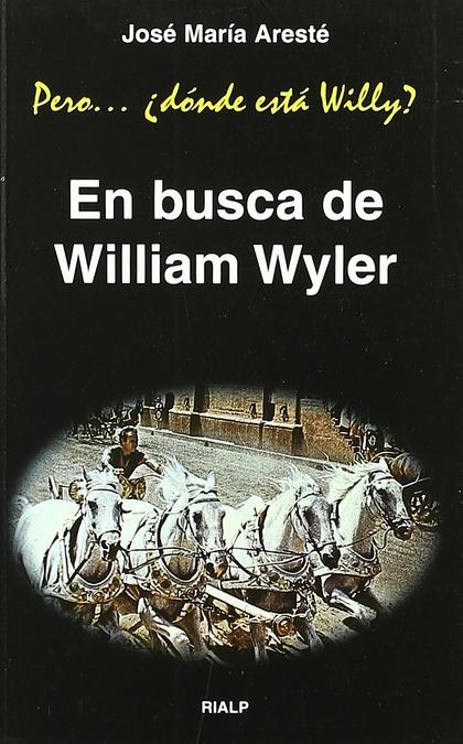 EN BUSCA DE WILLIAM WYLER