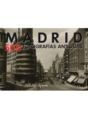 MADRID. 500 IMÁGENES ANTIGUAS.