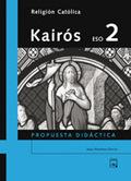 KAIRÓS, RELIGIÓN CATÓLICA, 2 ESO. PROPUESTA DIDÁCTICA