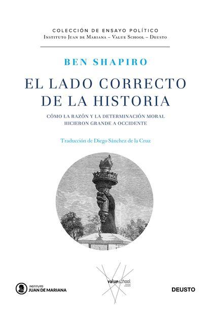 EL LADO CORRECTO DE LA HISTORIA. CÓMO LA RAZÓN Y LA DETERMINACIÓN MORAL HICIERON GRANDE A OCCID