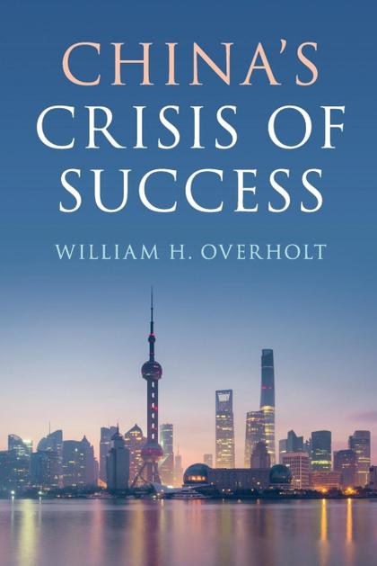 CHINAS CRISIS OF SUCCESS