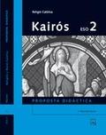 KAIRÓS, RELIGIÓ CATÒLICA, 2 ESO. PROPOSTA DIDÀCTICA