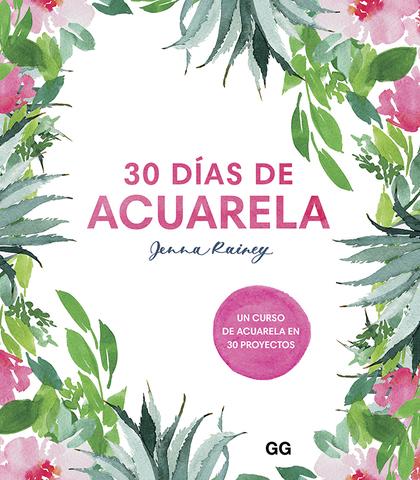 30 DÍAS DE ACUARELA                                                             UN CURSO DE ACU