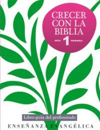 CRECER CON LA BIBLIA, 3 EDUCACIÓN PRIMARIA. LIBRO-GUÍA DEL PROFESORADO