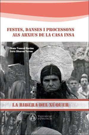 FESTES, DANCES I PROCESSONS ALS ARXIUS DE LA CASA INSA                          LA RIBERA DEL X