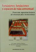 FUNDADORES, FUNDACIONES Y ESPACIOS DE VIDA CONVENTUAL: III CONGRESO INERNACIONAL MONACATO FEMEN