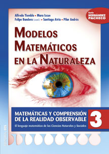 MODELOS MATEMÁTICOS EN LA NATURALEZA : MATEMÁTICAS Y COMPRENSIÓN DE LA REALIDAD OBSERVABLE 3 :