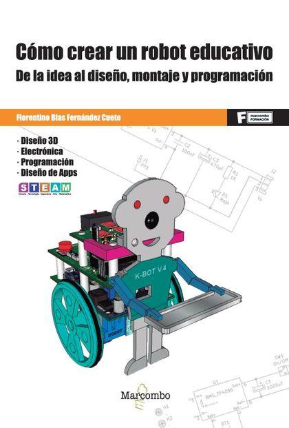 *CÓMO CREAR UN ROBOT EDUCATIVO.