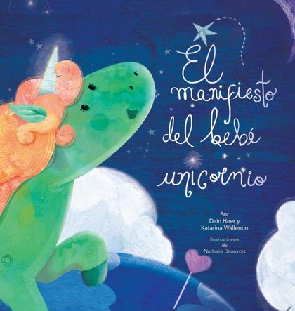 EL MANIFIESTO DEL BEBÉ UNICORNIO - BABY UNICORN SPANISH.