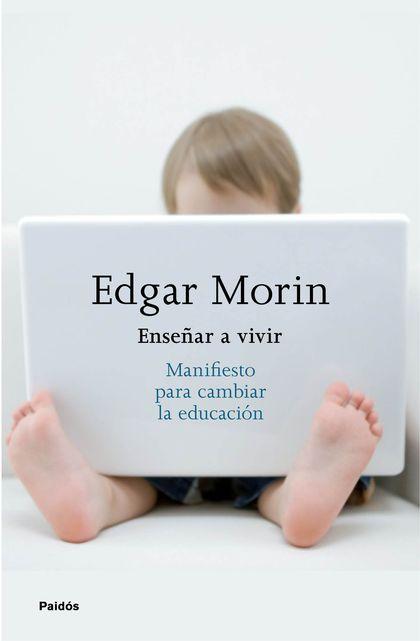 ENSEÑAR A VIVIR. MANIFIESTO PARA CAMBIAR LA EDUCACIÓN