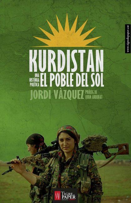 KURDISTAN, EL POBLE DEL SOL : UNA HISTÒRIA POLÍTICA
