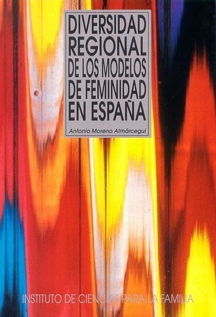 DIVERSIDAD REGIONAL DE LOS MODELOS DE FEMINIDAD EN ESPAÑA