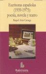 ESCRITORAS ESPAÑOLAS (1939-1975): POESÍA, NOVELA Y TEATRO