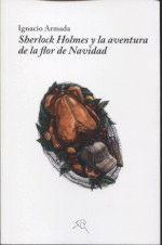 SHERLOCK HOLMES Y LA AVENTURA DE LA FLOR DE NAVIDAD