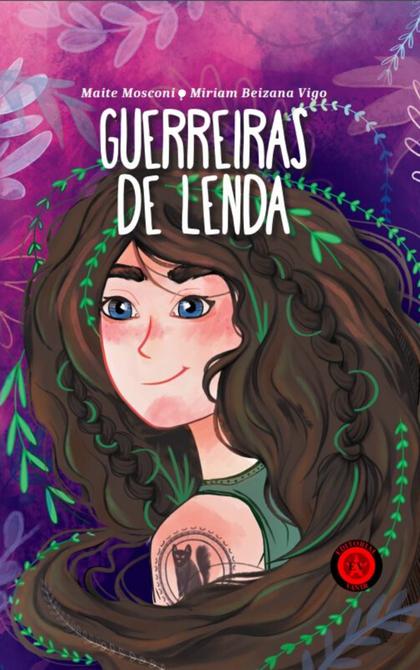 GUERREIRAS DE LENDA.