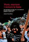 VIURE, ESCRIURE I REVIURE LA FESTA : UNA HISTÒRIA CULTURAL DE LA CELEBRACIÓ DE SANT ANTONI A AR