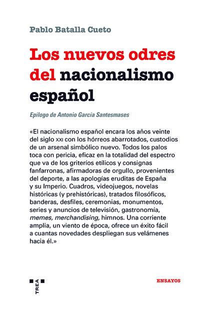 LOS NUEVOS ODRES DEL NACIONALISMO ESPAÑOL.