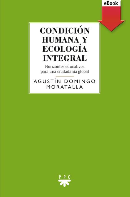 CONDICIÓN HUMANA Y ECOLOGÍA INTEGRAL (EBOOK-EPUB).
