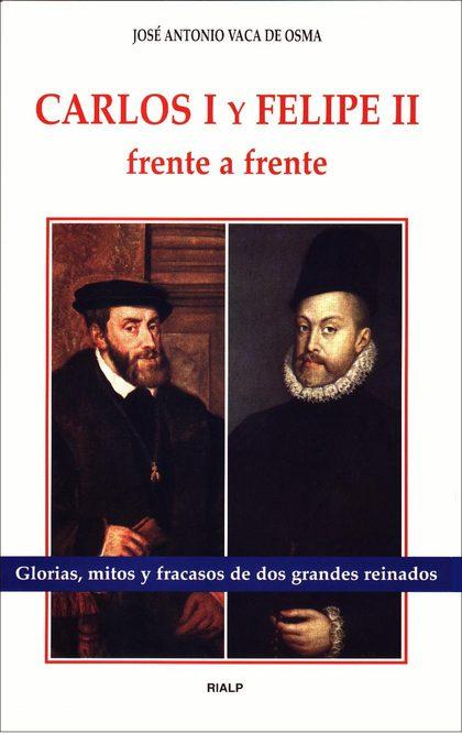 CARLOS I Y FELIPE II, FRENTE A FRENTE