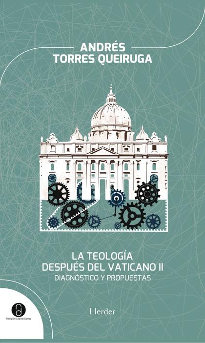 LA TEOLOGÍA DESPUÉS DEL VATICANO II : DIAGNÓSTICO Y PROPUESTAS