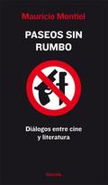 PASEOS SIN RUMBO : DIÁLOGOS ENTRE CINE Y LITERATURA